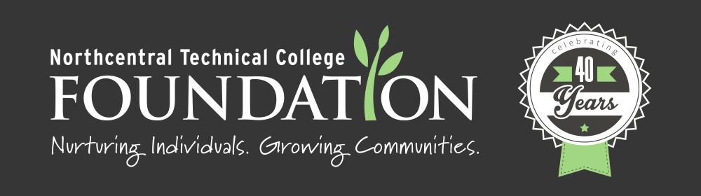 Northcentral Technical College Foundation: Nurturing Individuals. Growing Communities. Celebrating 40 years.
